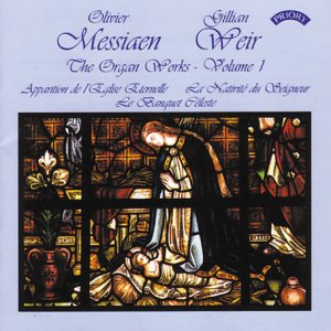 Messiaen - Complete Organ Works, Vol 1