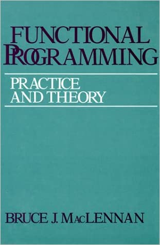 Functional Programming: Practice and Theory