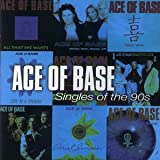 Singles of the 90sby Ace Of Base