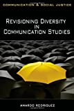 Revisioning Diversity in Communication Studies (Communication and Social Justice)