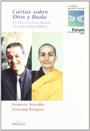 Cartas sobre Dios y Buda: Un laico cristiano dialoga con una monja budista: 11 (Ensayo)
