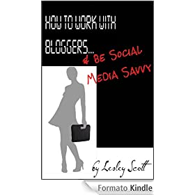 How to Work With Bloggers &amp; Be Social Media Savvy