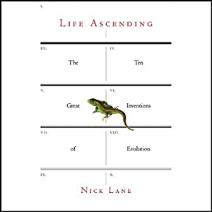 Life Ascending: The Ten Great Inventions of Evolution | [Nick Lane]