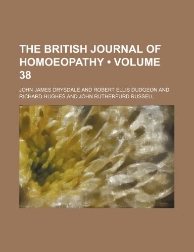 The British Journal of Homoeopathy (Volume 38)