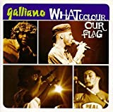 echange, troc Galliano - What Colour Our Flag