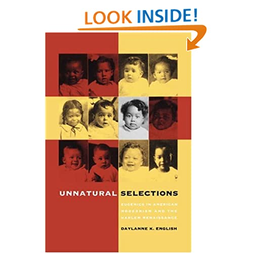 Unnatural Selections: Eugenics in American Modernism and the Harlem Renaissance