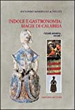 img - for Indole e gastronomia: magie di Calabria book / textbook / text book