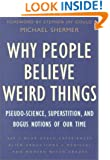 Why People Believe Weird Things: Pseudo-Science, Superstition, and Bogus Notions of Our Time