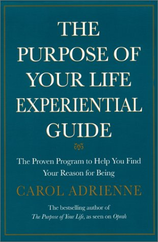 Purpose of Your Life Workbook : The Proven Exercises to Help You Find Your Way in the World, Adrienne,Carol/Adrienne,Carol