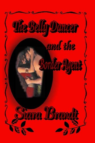 Book: The Belly Dancer and the Border Agent by Siara Brandt