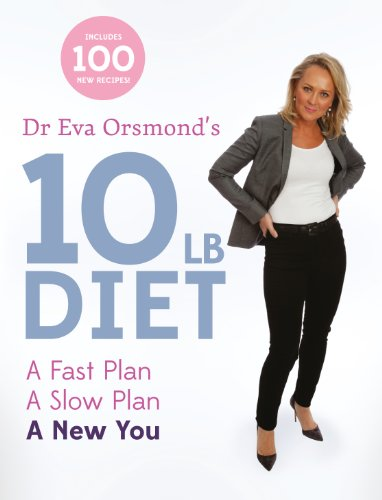 Dr Eva Orsmond'S 10Lb Diet: A Fast Plan, A Slow Plan, A New You