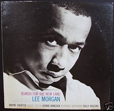 Search for the New Land by Lee Morgan, Wayne Shorter, Grant Green, Herbie Hancock and Reggie Workman