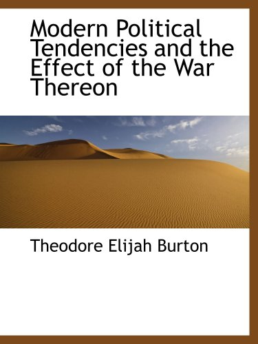 Modern Political Tendencies and the Effect of the War Thereon