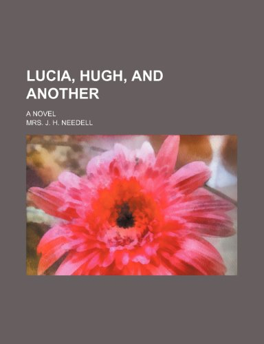 Lucia, Hugh, and Another; A Novel