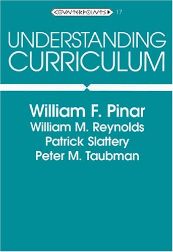 Understanding Curriculum: An Introduction to the Study of...