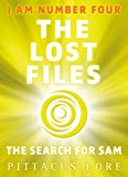 I Am Number Four: The Lost Files: The Search for Sam (Lorien Legacies: The Lost Files)