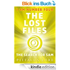 I Am Number Four: The Lost Files: The Search for Sam (Lorien Legacies)