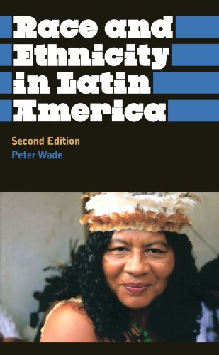 Race and Ethnicity in Latin America (Anthropology, Culture and Society)