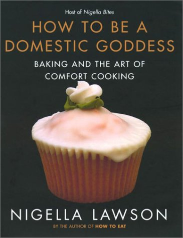 ({HOW TO BE A DOMESTIC GODDESS: BAKING AND THE ART OF COMFORT COOKING}) [{ By (author) Nigella Lawson }] on [April, 2001]