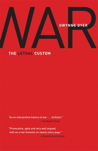 War: The Lethal Custom: Gwynne Dyer: 9780786717712: Amazon.com: Books