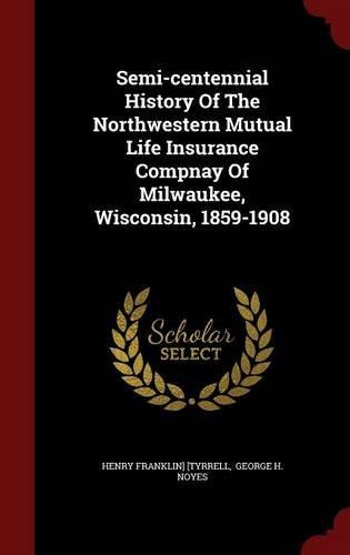 semi-centennial-history-of-the-northwestern-mutual-life-insurance-compnay-of-milwaukee-wisconsin-185