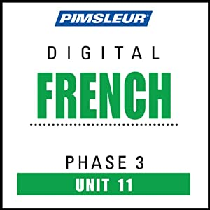 French Phase 3, Unit 11: Learn to Speak and Understand French with Pimsleur Language Programs | [Pimsleur]