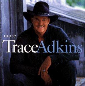 Trace Adkins - More... - Zortam Music