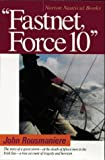 Fastnet, Force 10: The Deadliest Storm in the History of Modern Sailing (0393308650) by Rousmaniere, John