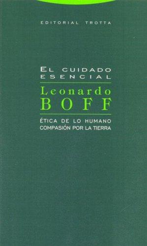 El cuidado esencial: Ética de lo humano, compasión por la Tierra (Estructuras Y Procesos)
