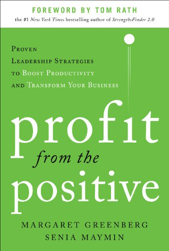 Profit from the Positive: Proven Leadership Strategies