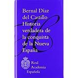 Historia verdadera de la conquista de la Nueva España (Biblio. Clasica Rae)