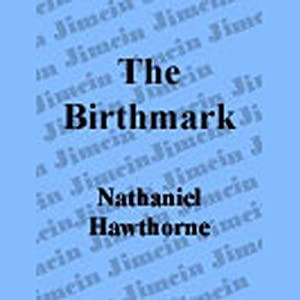 The Birthmark | [Nathaniel Hawthorne]