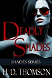 Deadly Shades (Shades Series)