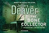 Jeffery Deaver The Bone Collector: Lincoln Rhyme Book 1 (Flipback)