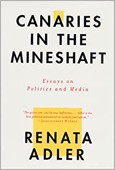 canaries in the mineshaft essays on politics and the media Encuentra canaries in the mineshaft: essays on politics and media de renata adler (isbn: 9780312275204) en amazon envíos gratis a partir de 19.