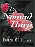 Nomad Harp (Five Star Romance) (0786245298) by Matthews, Laura