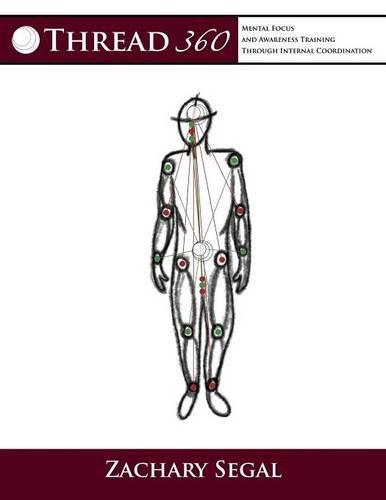 Thread 360: Mental Focus and Awareness Training Through Internal Coordination PDF
