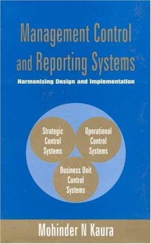 Management Control and Reporting Systems: Harmonising Design and Implementation (Response Books)