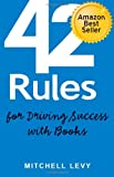 img - for 42 Rules for Driving Success With Books: Success Stories of Corporate and Author Thought Leadership book / textbook / text book