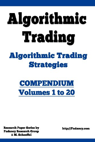 Algorithmic Trading - Algorithmic Trading Strategies - Compendium: Volumes 1 to 20: Trading Systems Research and Develop