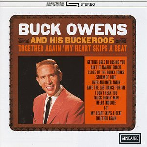 Buck Owens - Together Again/My Heart Skips a Beat - Zortam Music
