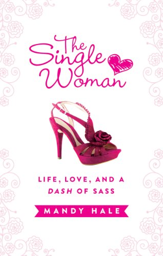 Mandy Hale - The Single Woman: Life, Love, and a Dash of Sass