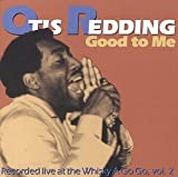 echange, troc Otis Redding - Good To Me (Live At The Whiskey A Go Go /Vol.2)