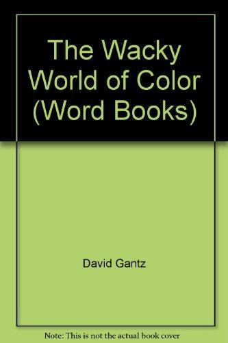 The David Gantz wacky world of colors PDF