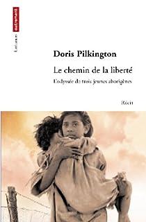 Le chemin de la liberté : l'odyssée de trois jeunes aborigènes, Pilkington, Doris