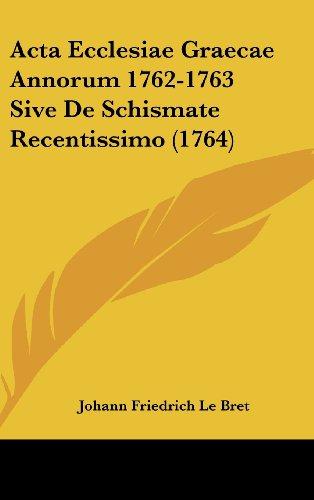 ACTA Ecclesiae Graecae Annorum 1762-1763 Sive de Schismate Recentissimo (1764)