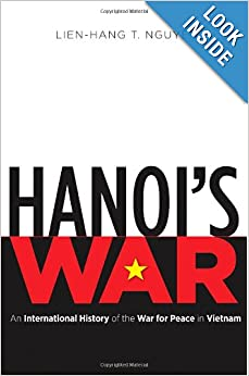 Hanoi's War: An International History of the War for Peace in Vietnam (The New Cold War History) by Lien-Hang T. Nguyen