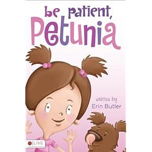 Be Patient, Petunia