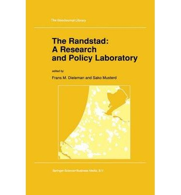 -the-randstad-a-research-and-policy-laboratory-geojournal-library-20-bydieleman-f-m-authorpaperback