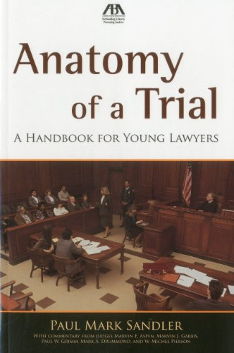 Anatomy of a Trial: A Handbook for Young Lawyers